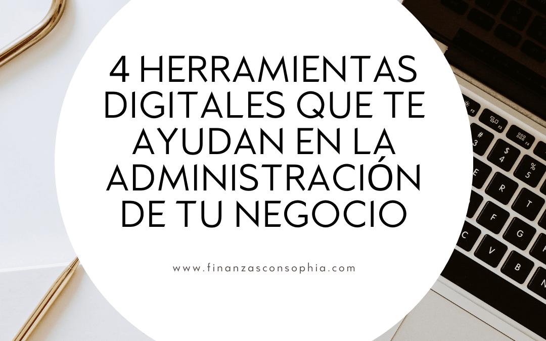 4 herramientas digitales que te ayudan en la administración de tu negocio.