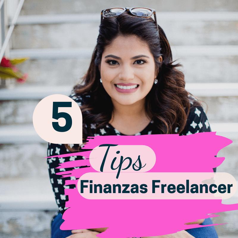 5 Tips para administrar tus finanzas como freelancer