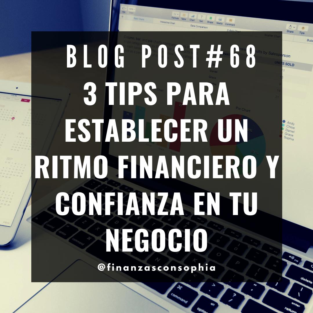 Blog #68 – 3 tips para establecer un ritmo financiero y confianza en tu negocio Fundamentos Financieros Parte 3 de 3