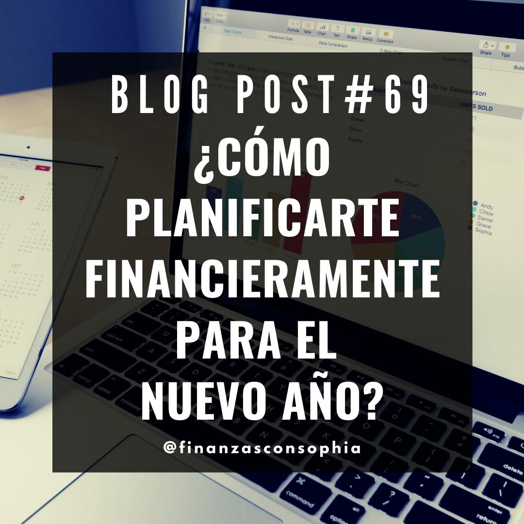Blog #69 ¿cómo planificarte financieramente para el nuevo año?