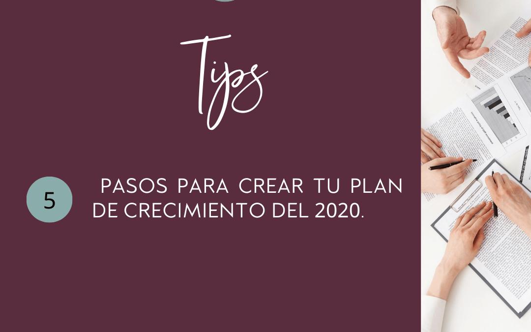 Blog #70: 5 pasos para crear tu plan de crecimiento del 2020.