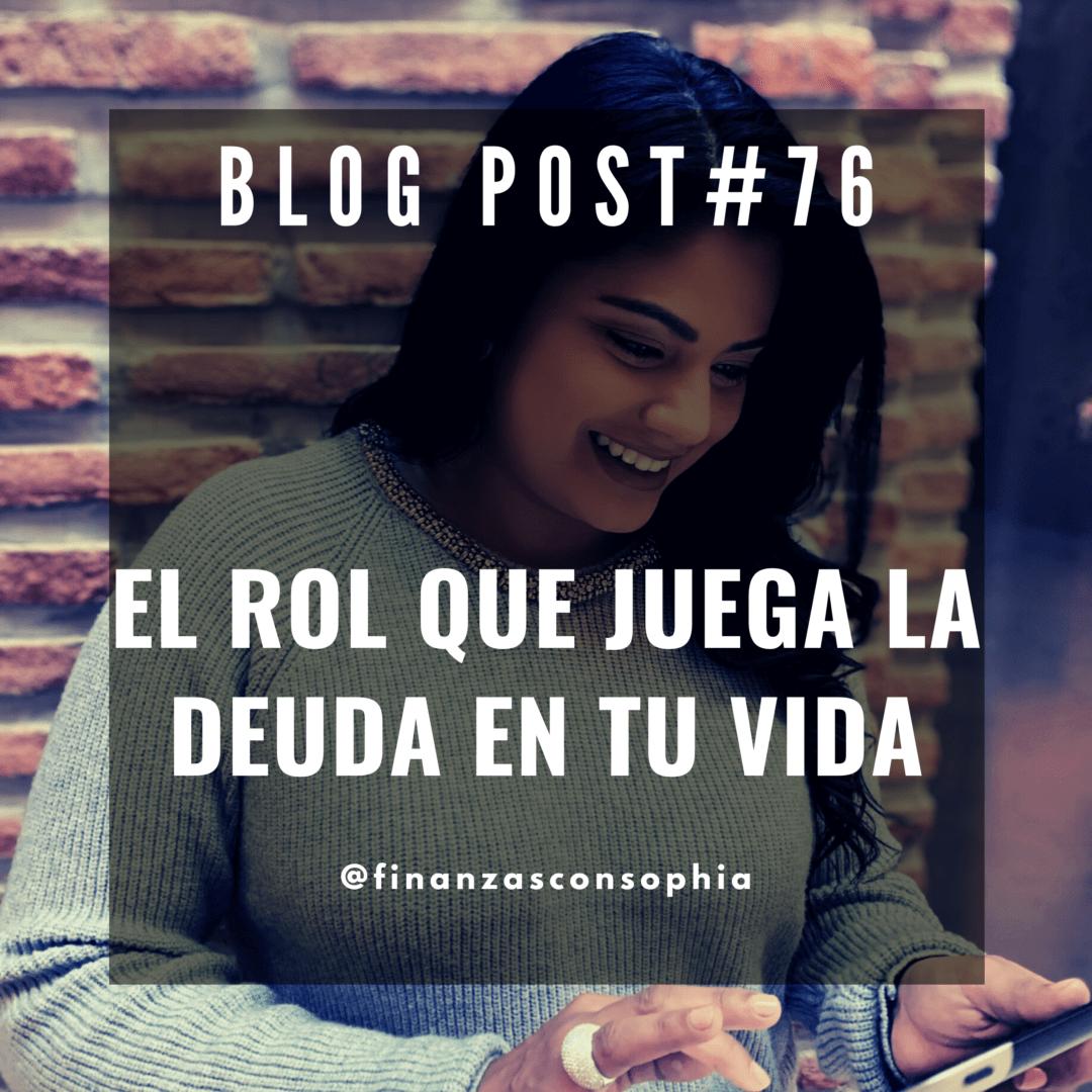 """Blog #76. """"El rol que juega la deuda en tu vida"""""""