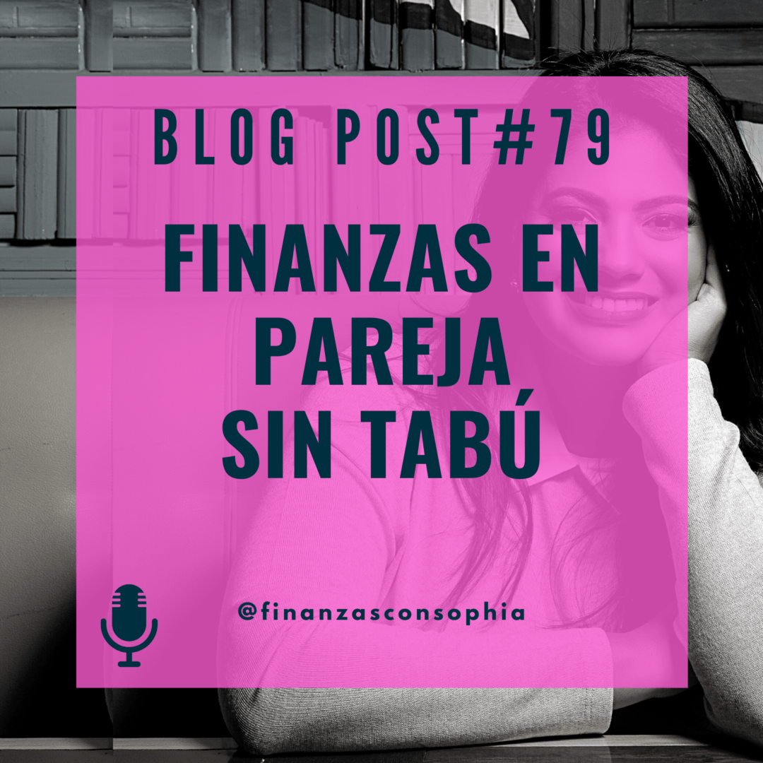 Blog #79: Finanzas en pareja sin tabú