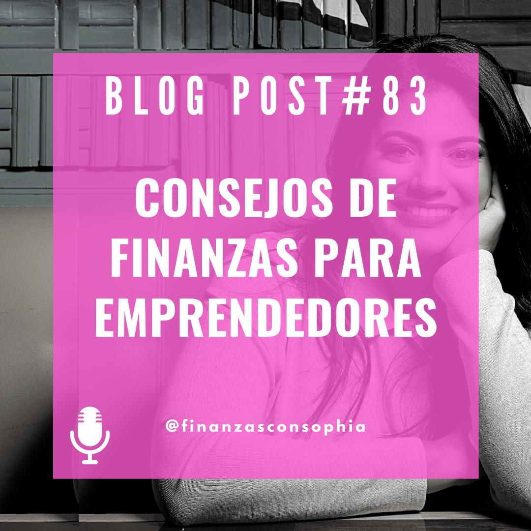 Blog #83 – Consejos de Finanzas para Emprendedores – Entrevista