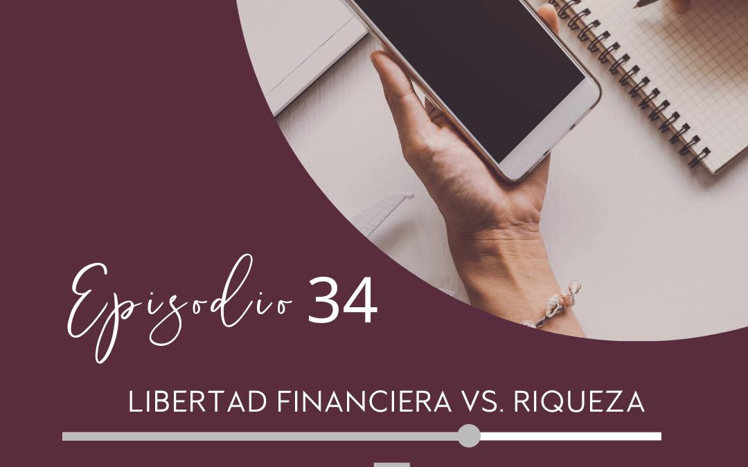 Libertad financiera vs Riqueza